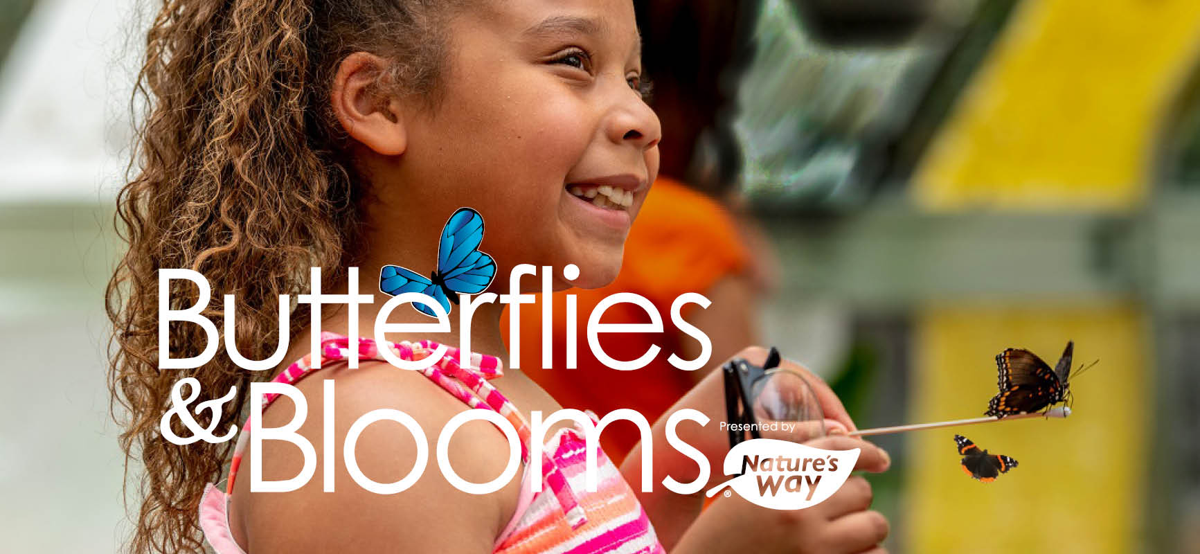 Butterflies & Blooms sponsored by Nature's Way